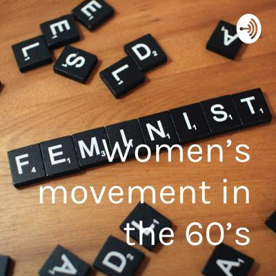 Women's movement in the 60's