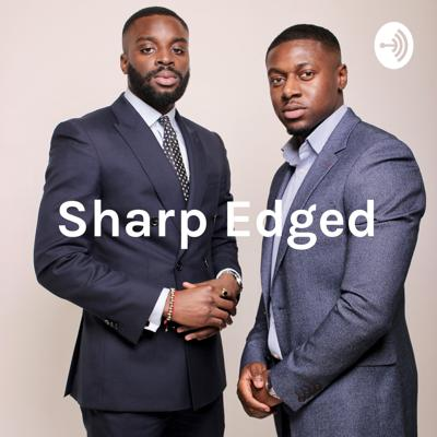 Sharp Edged - Changing The Narrative