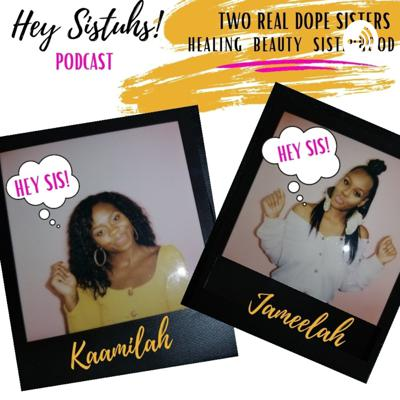 Weekly conversations with 2 Real Dope Sisters focusing on Health, Beauty & Sisterhood  Support this podcast: https://anchor.fm/HeySistuhs/support