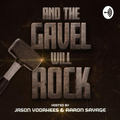 And The Gavel Will Rock