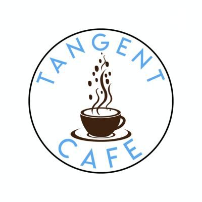 Tangent Cafe podcast