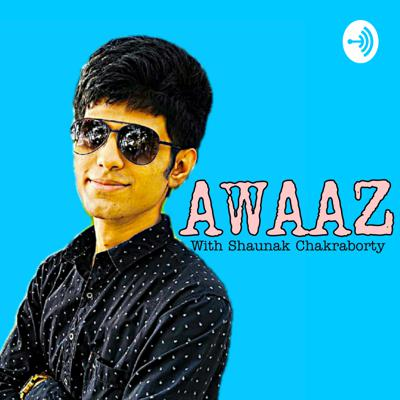Awaaz with Shaunak Chakraborty is a podcast which highlights the current factors which is really important to the public and also unveils the amount of politics going on this factor. It also states that which decision is favourable for the common man and which is not?