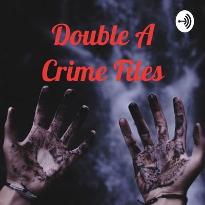 Double A Crime Files