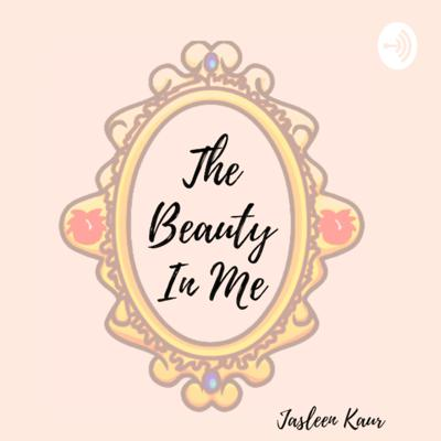 Gaining Self Confidence ~ The Beauty in Me