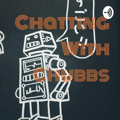 Chatting With Chubbs