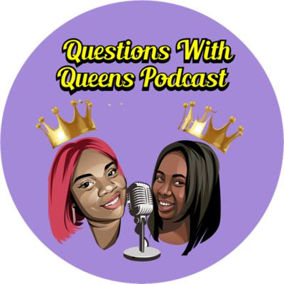 Questions With Queens Podcast