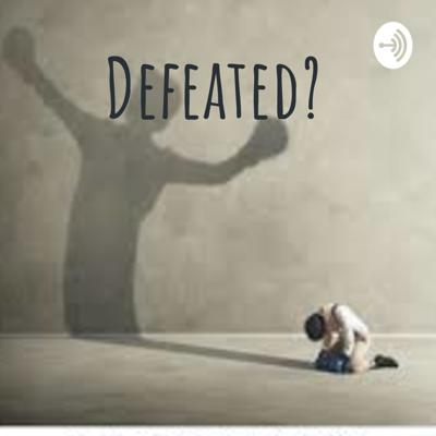 Defeated?