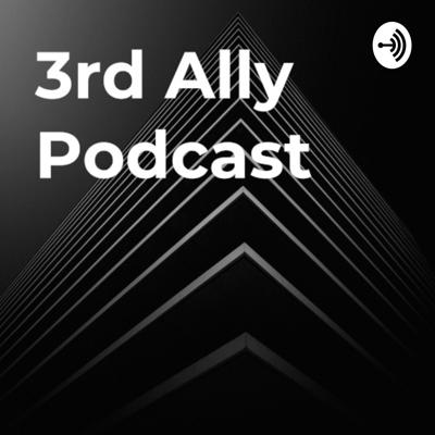 3rd Ally Podcast