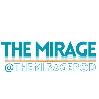 The Mirage Podcast