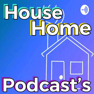 House Home Podcast's