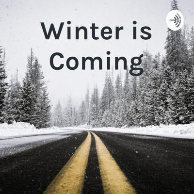 Winter is Coming - Intro