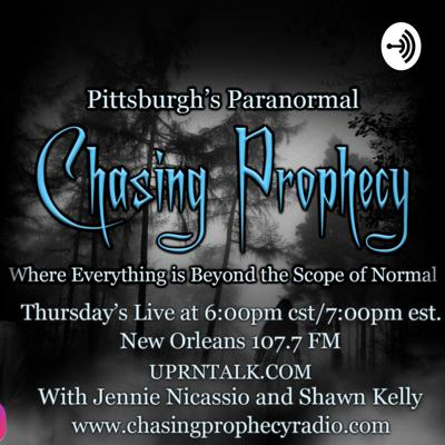 Pittsburgh's Paranormal Chasing Prophecy Radio Show