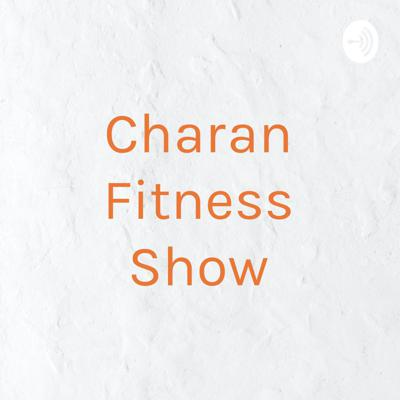 Charan Fitness Show