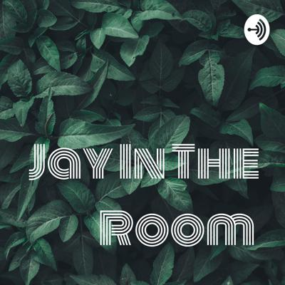 Jay In The Room