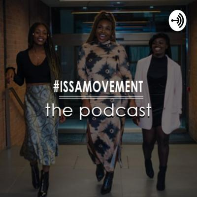 #IssaMovement is literally that... A movement that's been started to change mindsets, create community and empower black people to provoke change for future generations.  Join us (Lola, Jane and Paula), the #IssaMovement team as we discuss matters affecting the black community that aren't discussed enough, within or outside of the community.   To find out more about #IssaMovement visit www.issamovement.co.uk