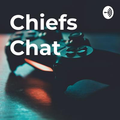Chiefs Chat