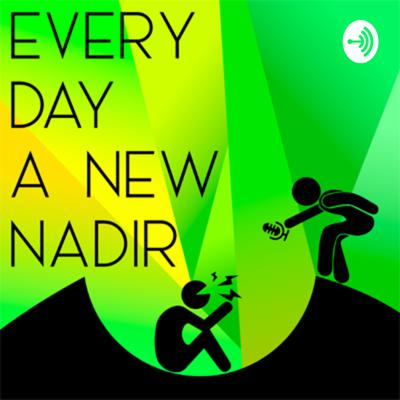 Every Day a New Nadir