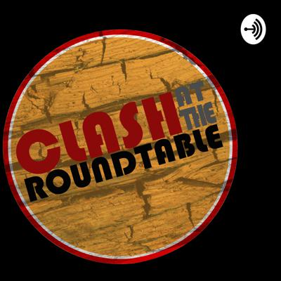 Clash at the Roundtable