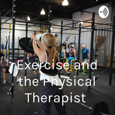 Exercise and the Physical Therapist