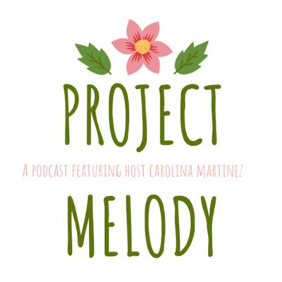 Project Melody Podcast