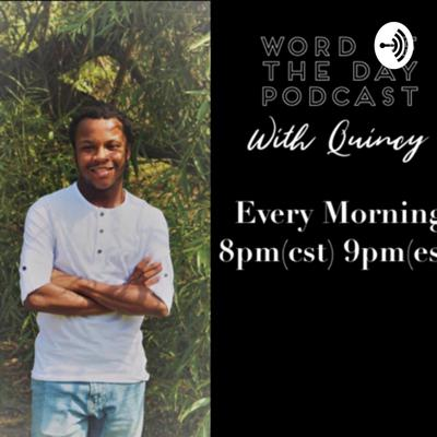 Word of the Day Podcast with Quincy Spencer