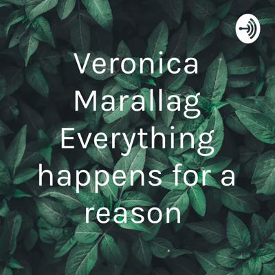 Veronica Marallag Everything happens for a reason