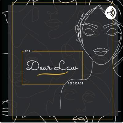 Dear Law podcast