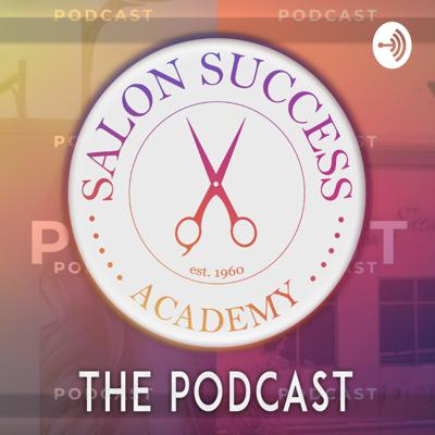 Salon Success Academy: The PODCAST