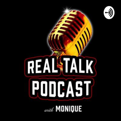 Real Talk Podcast each episode will hit home to our listeners as the show host Monique sits down with Co-Cost Shanna with a wide range of beautifully imperfect people to y'all about what's really going on in their lives. The conversations dive deep into topics like: work, love, sex, relationships, marriages, money, addiction, molestation, rape, friendship, racism, mental health, grief, fear, courage, and everything else that comes along.