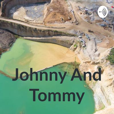 Johnny And Tommy