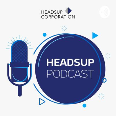 Headsup Podcasts