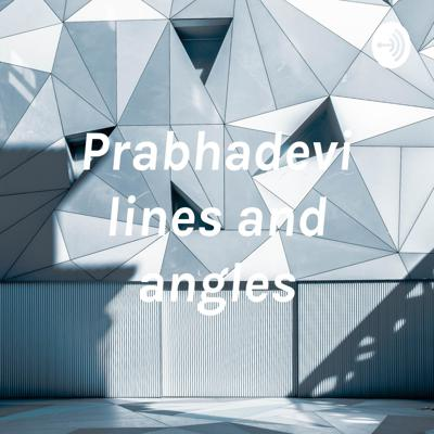 Prabhadevi lines and angles