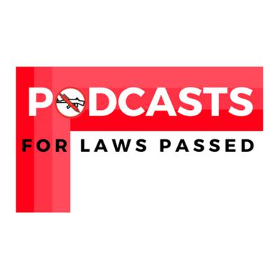 Podcasts For Laws Passed