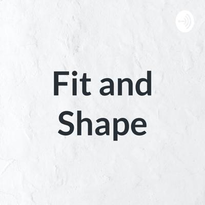 Fit and Shape