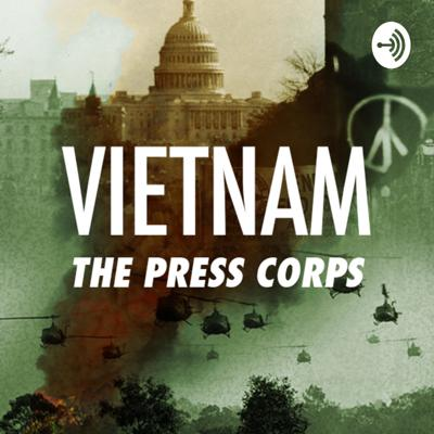 Vietnam: The Press Corps