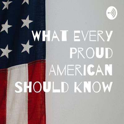 What Every Proud American Should Know