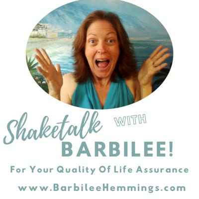 ShakeTalk with Barbilee -- for your Quality Of Life Assurance!