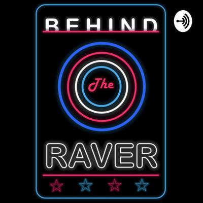 Behind The Raver