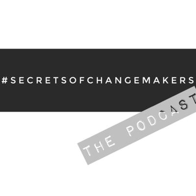 #secretsofchangemakers