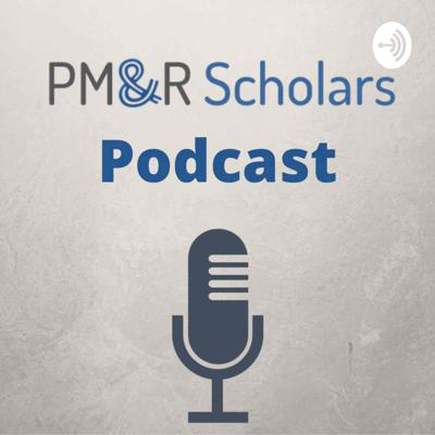 PM&R Scholars Podcast