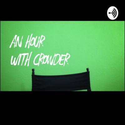 An Hour With Crowder