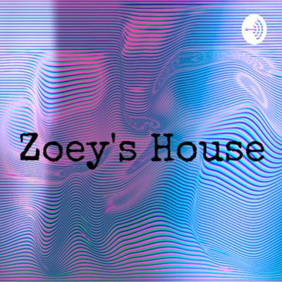 Zoey's House