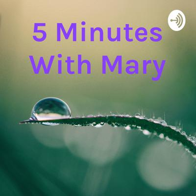 5 Minutes With Mary