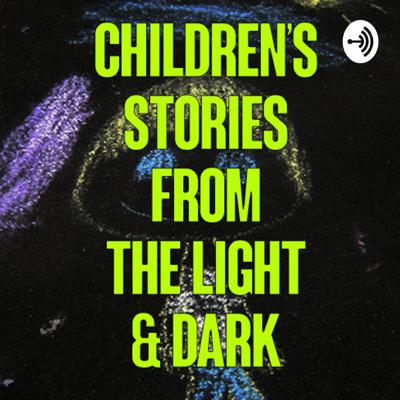 Children's Stories From the Light & Dark