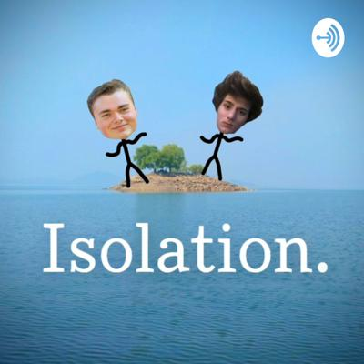 Isolation With Dylan & Ryder