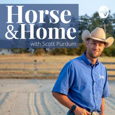 Have you ever thought about what goes on in a horseman's mind? Listen to Horse & Home, with your host/clinician is Scott Purdum. Scott will take you behind the scenes of the horse industry with no B.S. talk. Tune in for industry news, life on the home front, and endless dad jokes.
