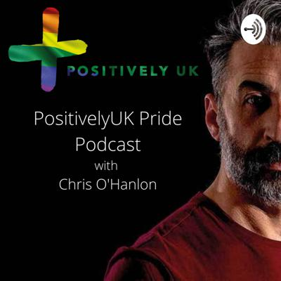Positively UK Pride with Chris O'Hanlon from Positively UK