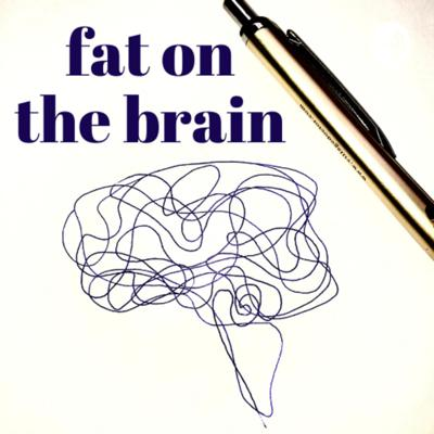 Fat on the Brain