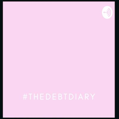 #thedebtdiary
