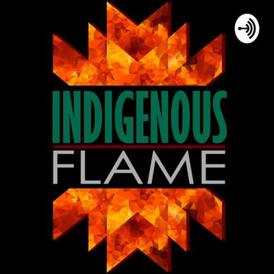 Indigenous Flame